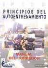 PRINCIPIOS DEL AUTOENTRENAMIENTO. MANUAL DEL CORREDOR