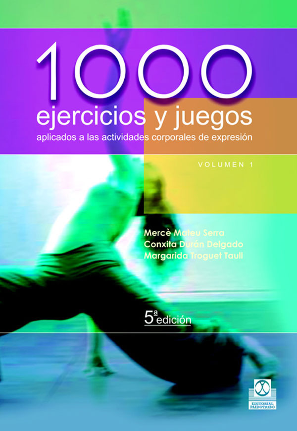 1000 EJERCICIOS Y JUEGOS APLICADOS ACTIVIDADES CORPORALES EXPRESION