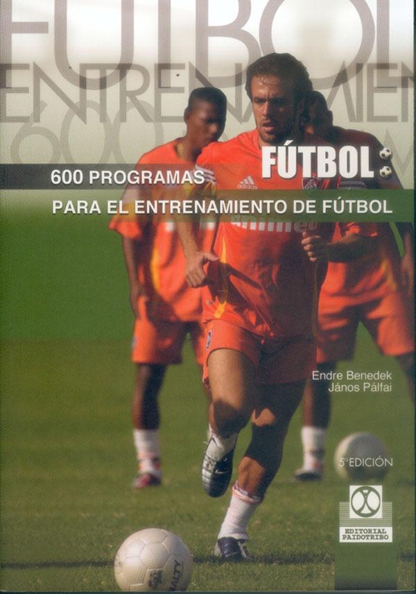 600 PROGRAMAS DE ENTRENAMIENTO DE FÚTBOL