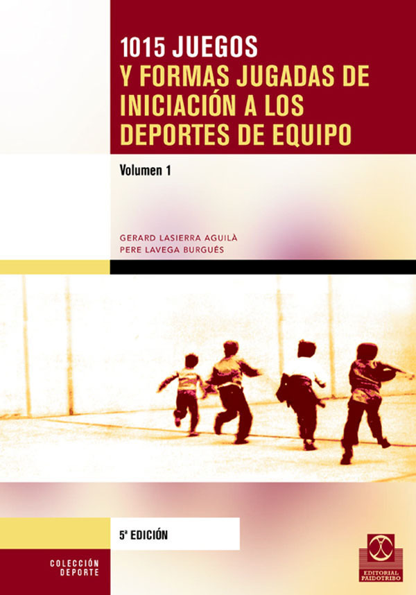 1015 JUEGOS Y FORMAS JUGADAS DE INICIACION A LOS DEPORTES DE EQUIPO