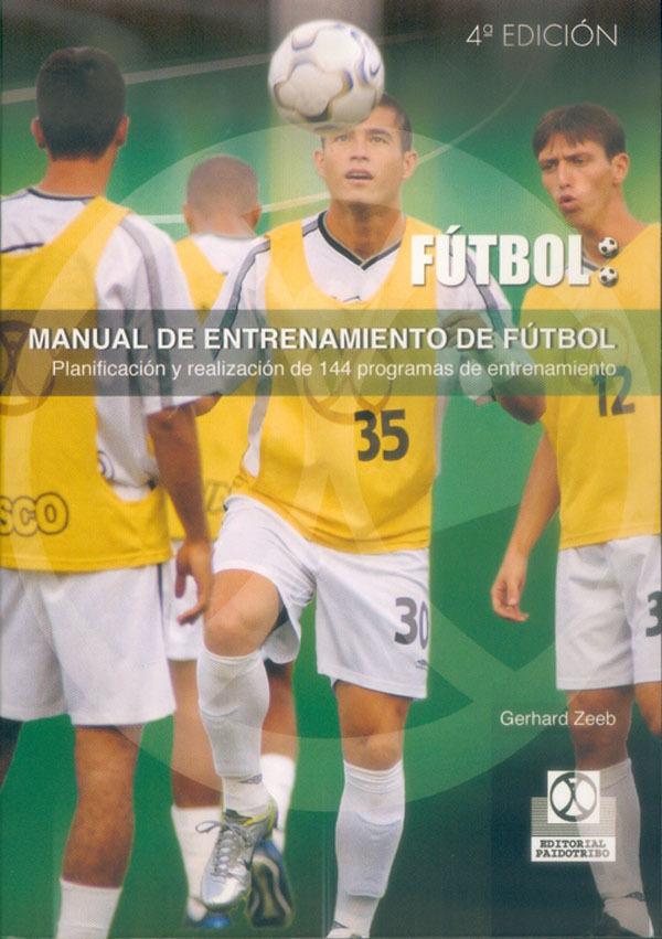 MANUAL DE ENTRENAMIENTO DE FUTBOL. PLANIFICACION Y REALIZACION 144 PROG