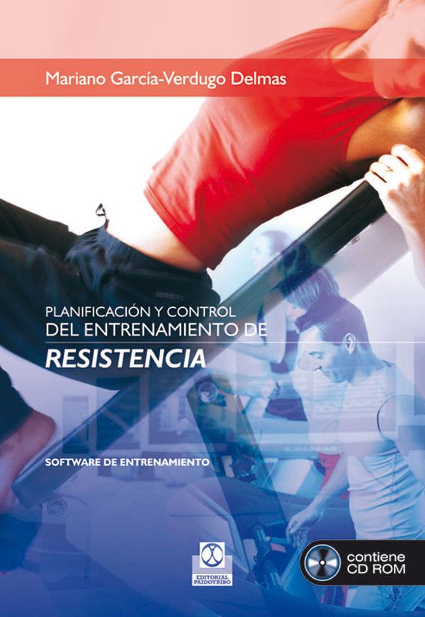 PLANIFICACION Y CONTROL DEL ENTRENAMIENTO DE RESISTENCIA (CD-ROM)
