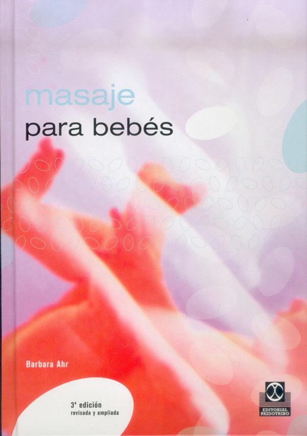 MASAJE PARA BEBES. BIENESTAR Y EQUILIBRIO PARA SU HIJO 2ªEDICION