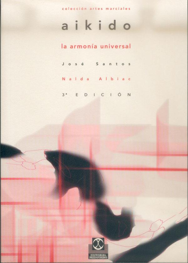 AIKIDO. LA ARMONIA UNIVERSAL