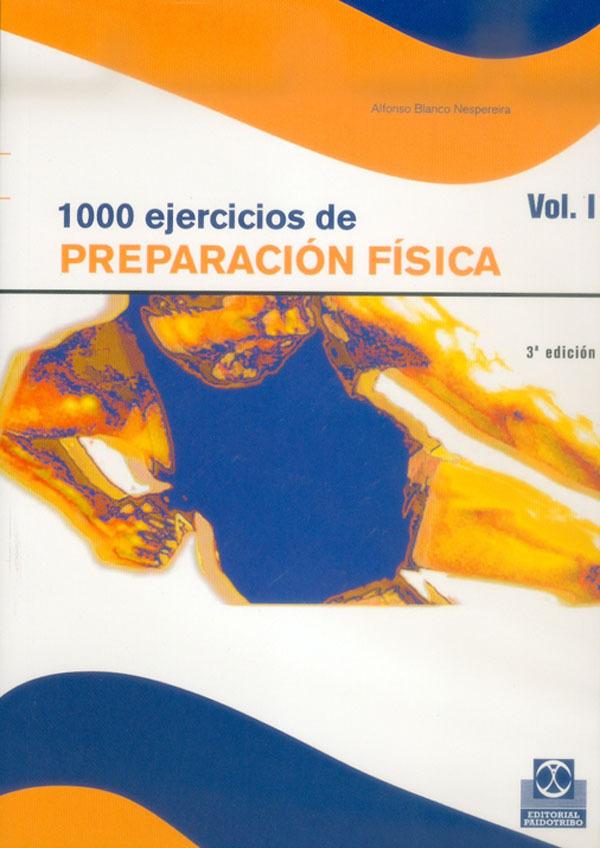 1000 EJERCICIOS DE PREPARACION FISICA. INICIAL, PREBUBERAL, PUBERAL.
