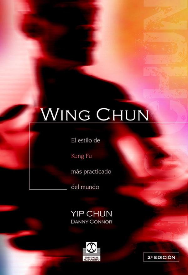 WING CHUN EL ESTILO DE KUNG FU MAS PRACTICADO DEL MUNDO
