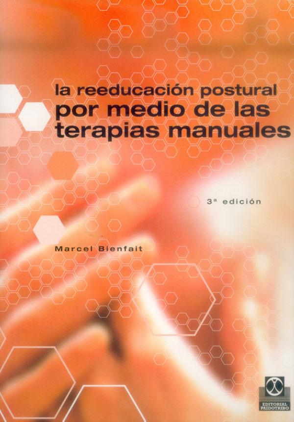 LA REEDUCACION POSTURAL POR MEDIO DE LAS TERAPIAS MANUALES