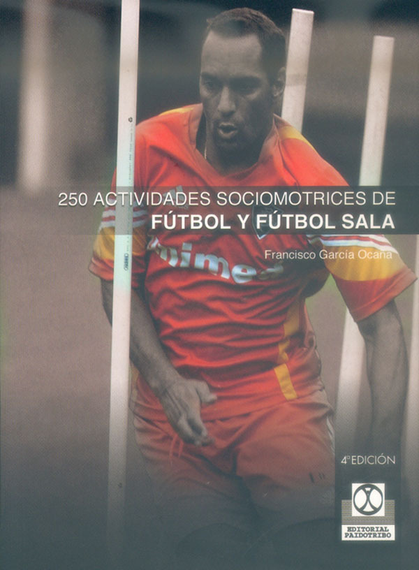 250 ACTIVIDADES FUTBOL Y FUTBOL SALA. SOCIOMOTRICES