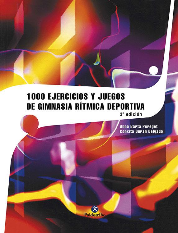 1000 EJERCICIOS DE GIMNASIA RITMICA DEPORTIVA
