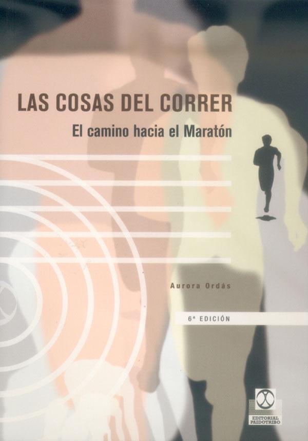 LAS COSAS DEL CORRER: EL CAMINO HACIA LA MARATON