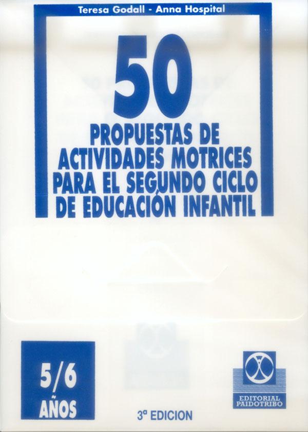 50 PROPUESTAS DE ACTIVIDADES MOTRICES 2º CICLO E. INFANTIL 5/6 AÑOS