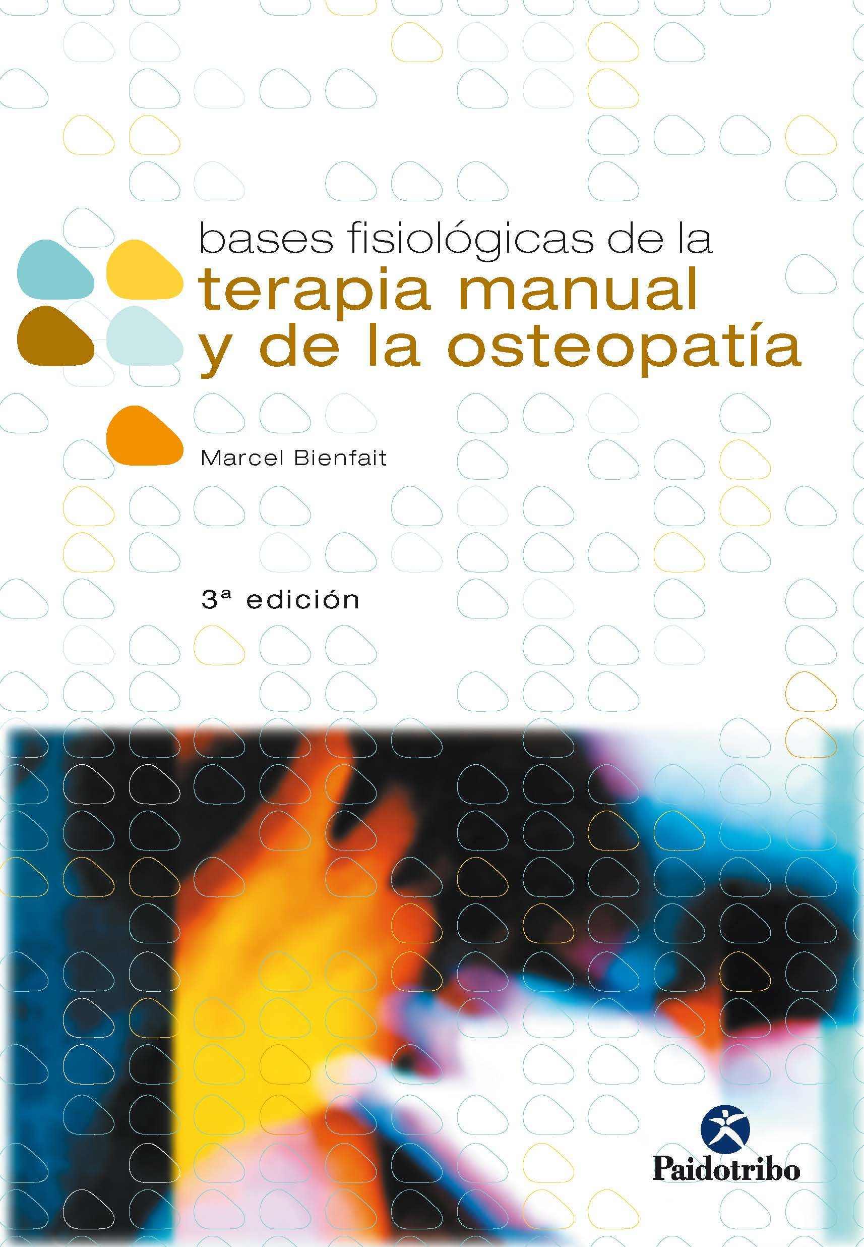 BASES FISIOLOGICAS DE LA TERAPIA Y MANUAL Y DE LA OSTEOPATIA