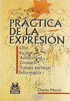 PRACTICA DE LA EXPRESION (ORAL, ESCRITA, AUDIOVISUAL, CORPORAL, ETC..)