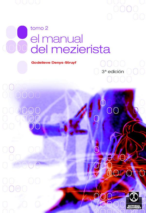 MANUAL DEL MEZIERISTA TOMO II: FISIOTERAPIA Y TERAPIAS MANUALES