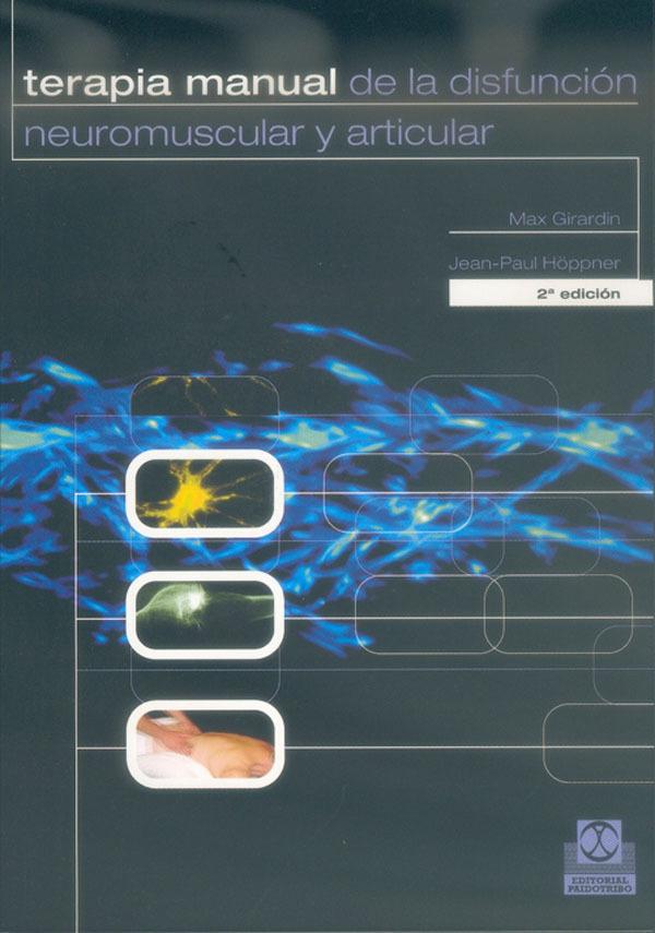 TERAPIA MANUAL DE LA DISFUNCION NEUROMUSCULAR Y ARTICULAR