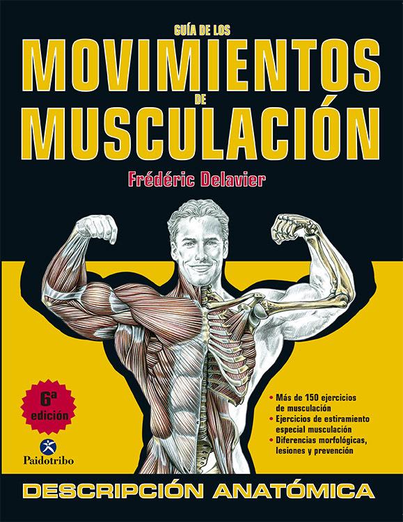 GUIA DE MOVIMIENTOS DE MUSCULACIÓN 6ª EDICIÓN