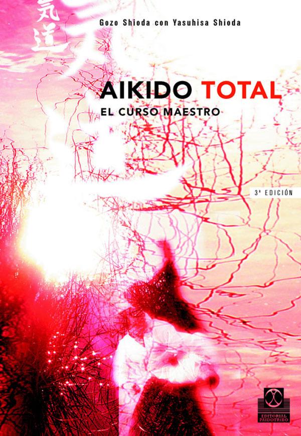 AIKIDO TOTAL. EL CURSO MAESTRO