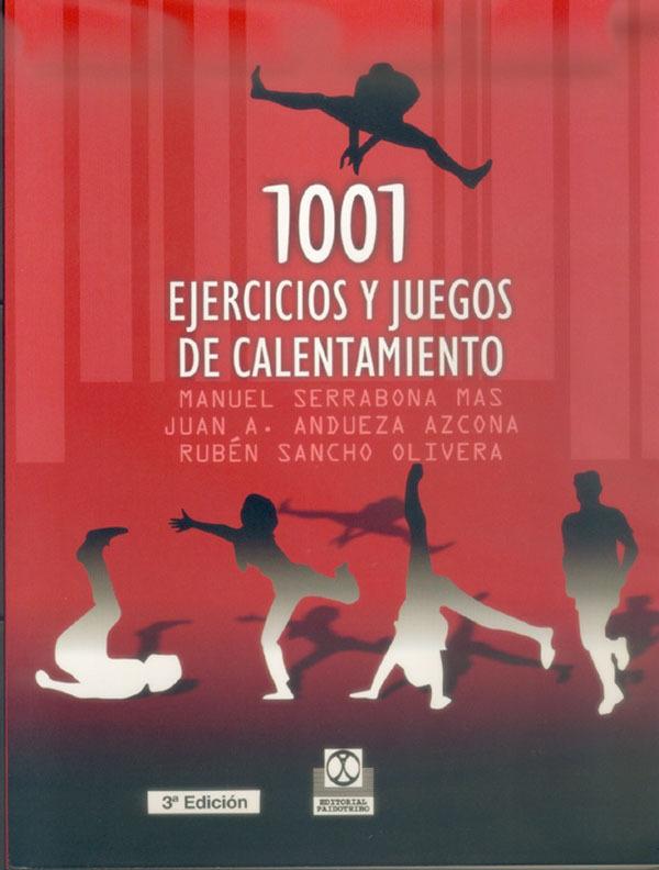 1001 EJERCICIOS Y JUEGOS DE CALENTAMIENTO - Librería Deportiva