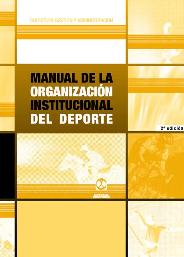 MANUAL DE LA ORGANIZACION INSTITUCIONAL DEL DEPORTE