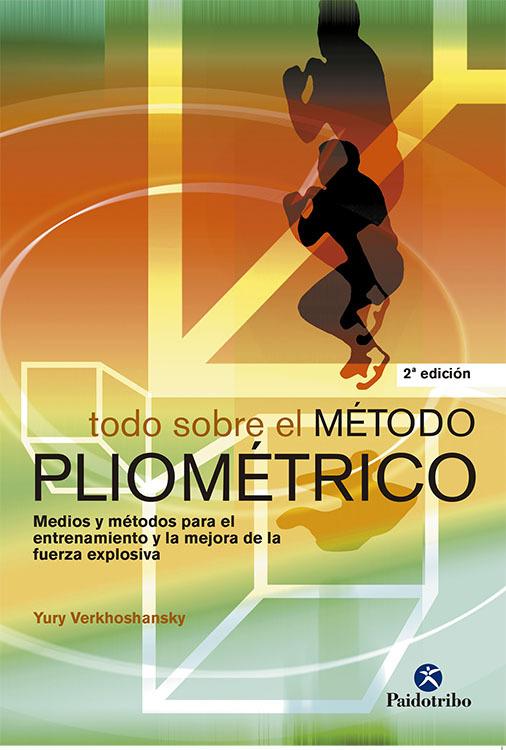 TODO SOBRE EL METODO PLIOMETRICO, MEDIOS Y METODOS