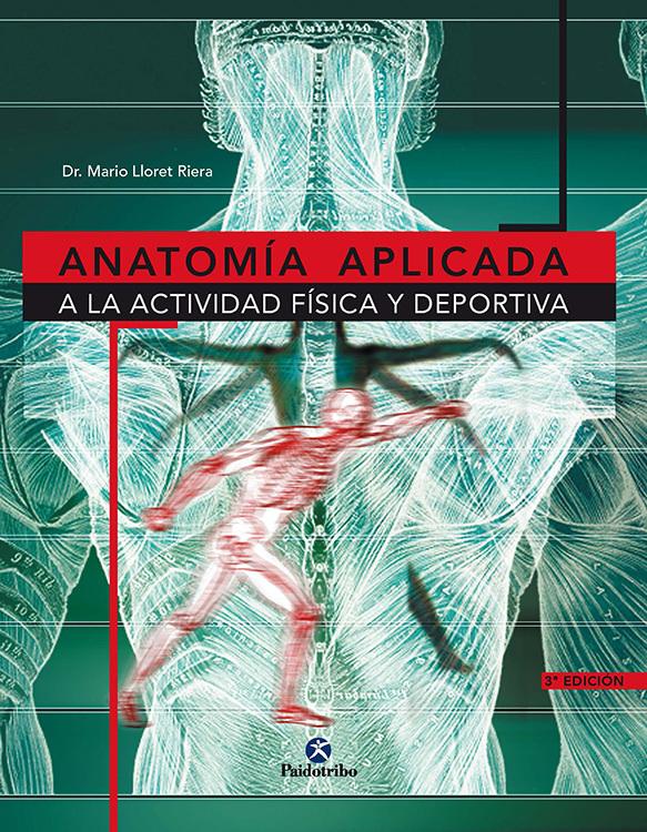 ANATOMIA APLICADA A LA ACTIVIDAD FISICA Y DEPORTIVA - Librería Deportiva