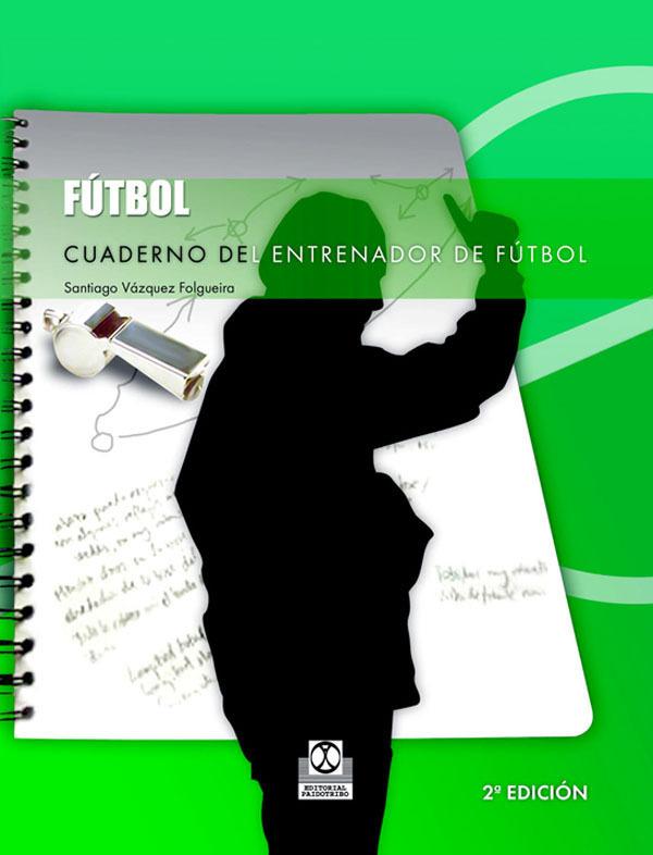 CUADERNO DEL ENTRENADOR DE FUTBOL 2ª EDICIÓN