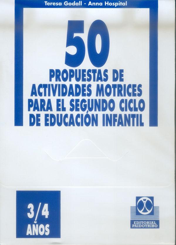 50 PROPUESTAS DE ACTIVIDADES MOTRICES 3/4 AÑOS