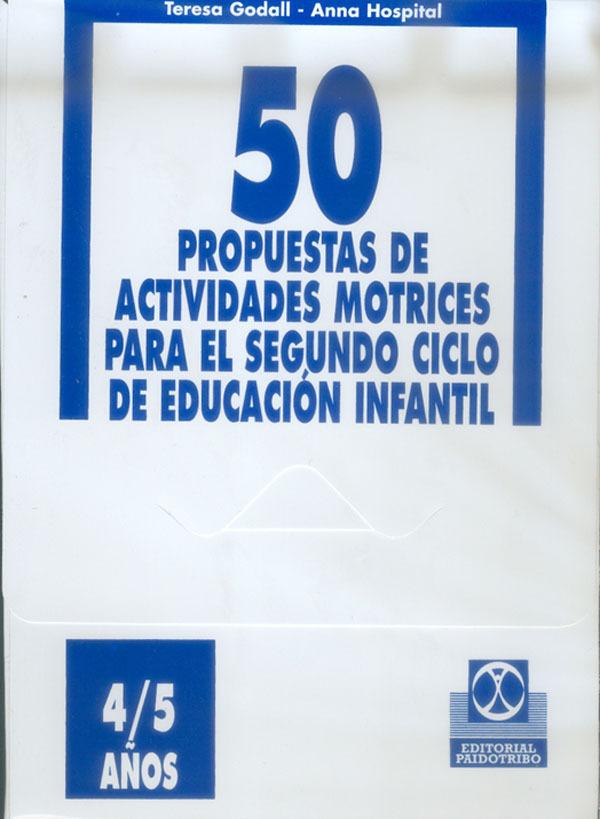 50 PROPUESTAS DE ACTIVIDADES MOTRICES. 4/5 AÑOS