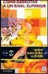 COMO DERROTAR A UN RIVAL SUPERIOR + CD ROM