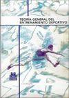 TEORIA GENERAL DEL ENTRENAMIENTO DEPORTIVO