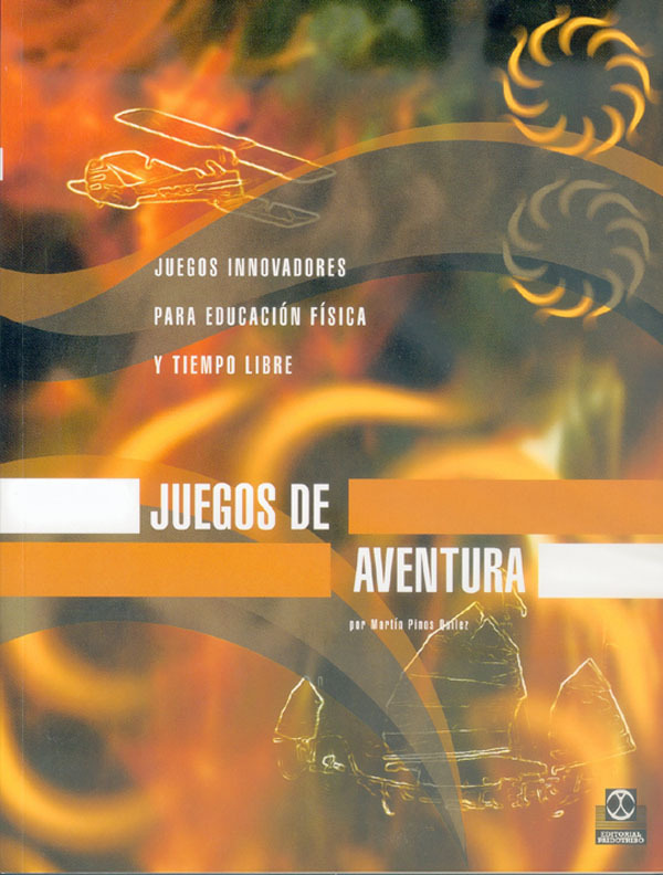 JUEGOS DE AVENTURA. JUEGOS INNOVADORES PARA EDUCACION FISICA Y TIEMPO