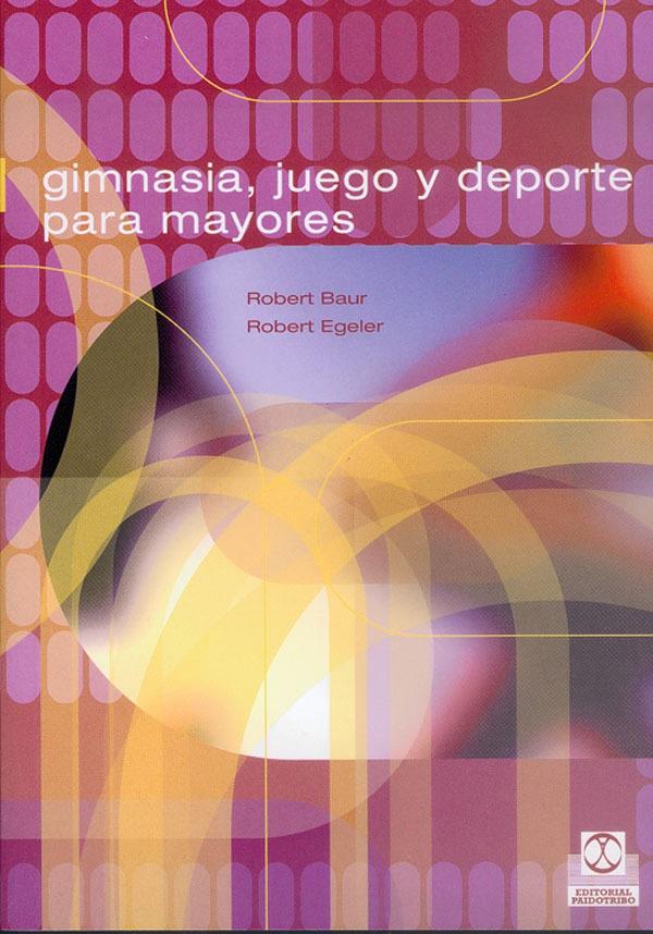GIMNASIA, JUEGO Y DEPORTE PARA MAYORES