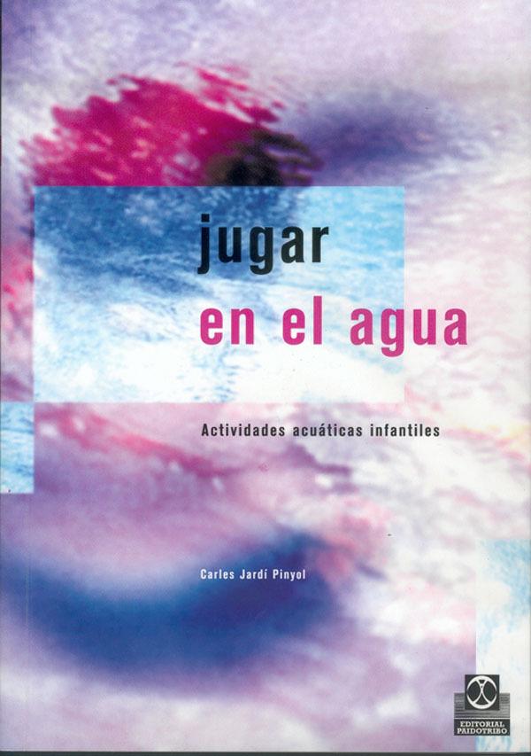 JUGAR EN EL AGUA ACTIVIDADES ACUATICAS INFANTILES