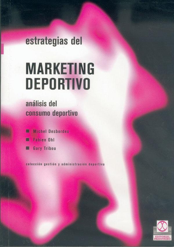 ESTRATEGIAS DEL MARKETING DEPORTIVO. ANÁLISIS DEL CONSUMO DEPORTIVO