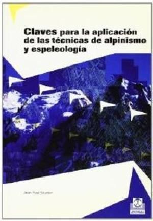 CLAVES PARA LA APLICACIÓN DE LAS TÉCNICAS DE ALPINISMO Y ESPELEOLOGÍA