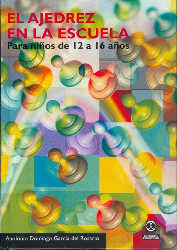 EL AJEDREZ EN LA ESCUELA PARA NIÑOS DE 12 A 16 AÑOS