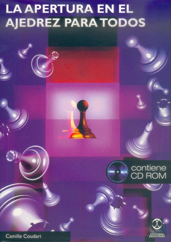 LA APERTURA EN EL AJEDREZ PARA TODOS + CD ROM