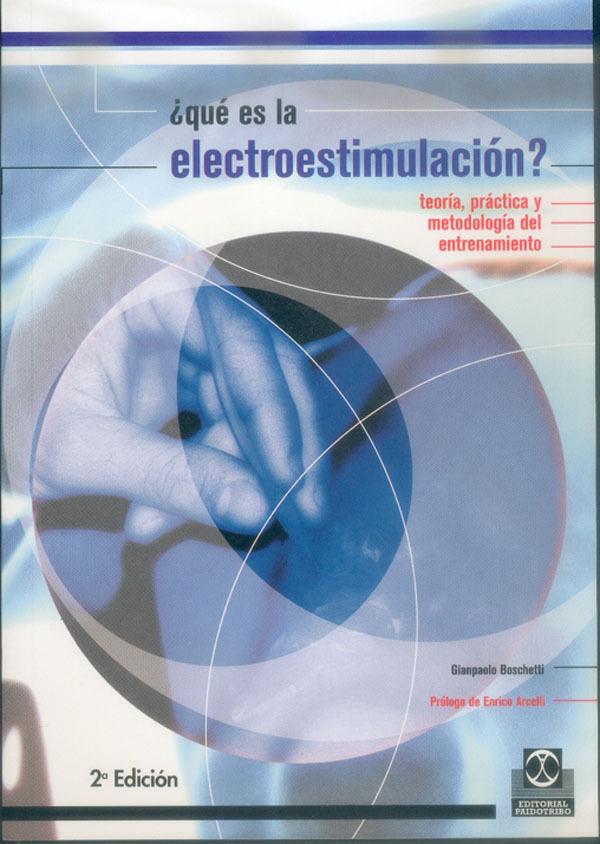 ¿QUÉ ES LA ELECTROESTIMULACIÓN?. TEORÍA, PRÁCTICA Y METODOLOGÍA DEL EN
