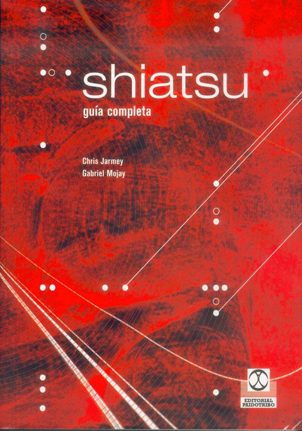 SHIATSU. GUÍA COMPLETA.