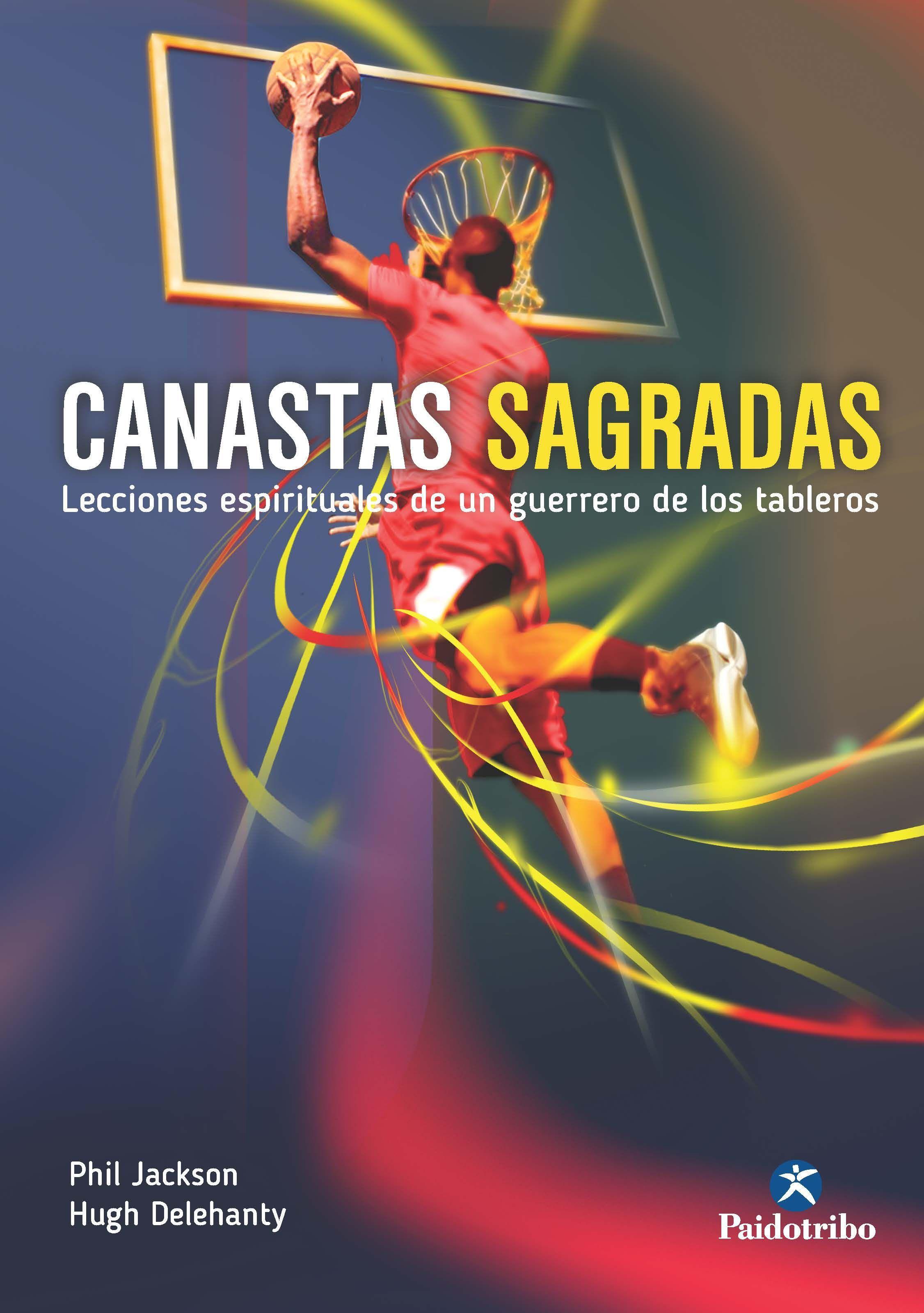 CANASTAS SAGRADAS: LECCIONES ESPIRITUALES DE UN GUERRERO DEL BALONCEST