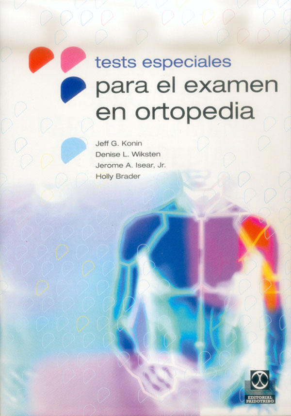 TESTS ESPECIALES PARA EL EXAMEN EN ORTOPEDIA