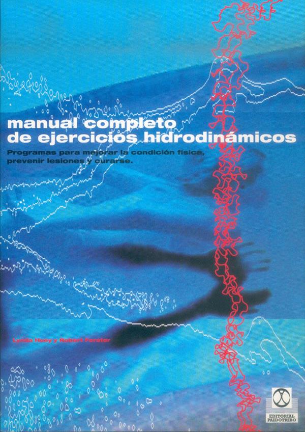 MANUAL COMPLETO DE EJERCICIOS HIDRODINÁMICOS PROGRAMAS PARA MEJORAR LA