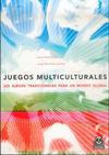 JUEGOS MULTICULTURALES 225 JUEGOS TRADICIONALES PARA UN MUNDO GLOBAL