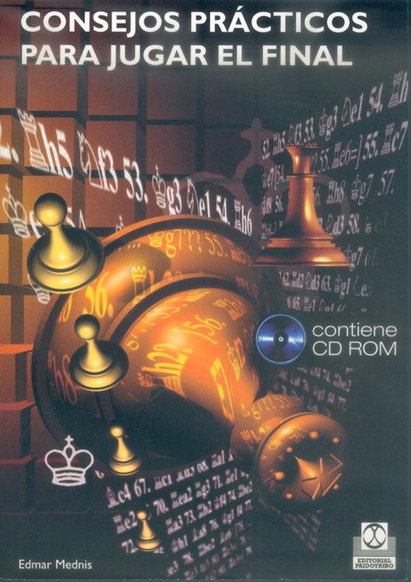 CONSEJOS PRÁCTICOS PARA JUGAR EL FINAL. CONTIENE CD ROM