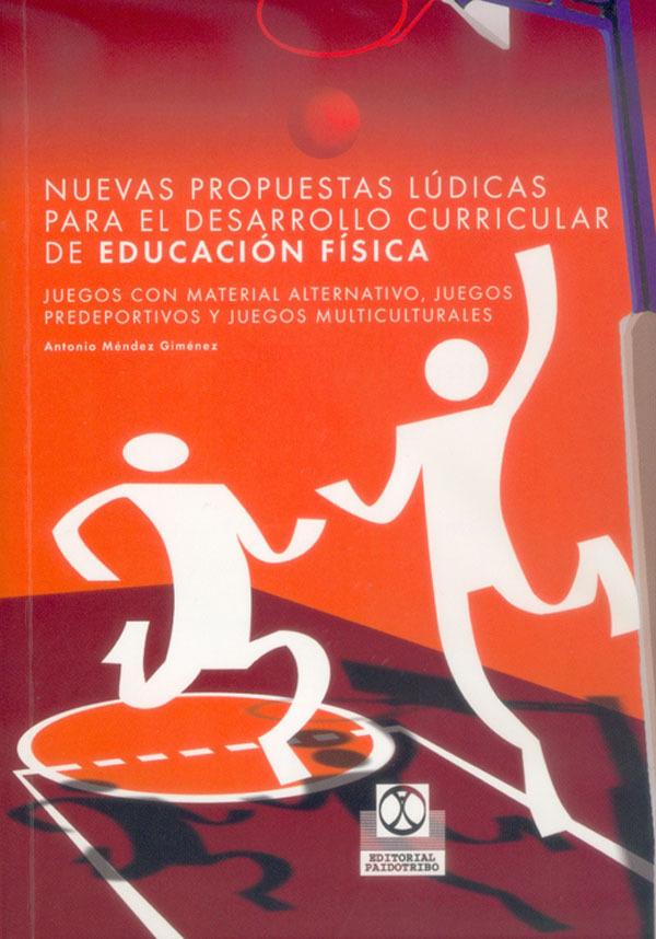 NUEVAS PROPUESTAS LÚDICAS PARA EL DESARROLLO CURRICULAR DE E.F.