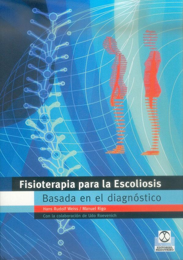 FISIOTERAPIRA PARA LA ESCOLIOSIS. BASADA EN EL DIAGNÓSTICO