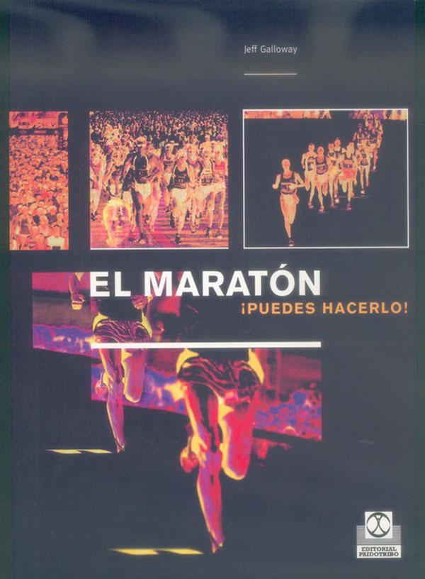 EL MARATÓN: ¡TÚ PUEDES HACERLO!