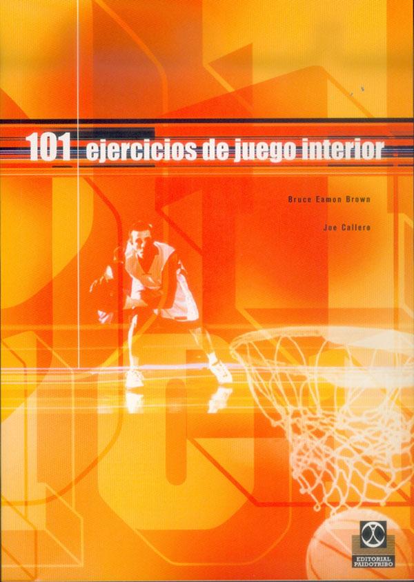 101 EJERCICIOS DE JUEGO INTERIOR