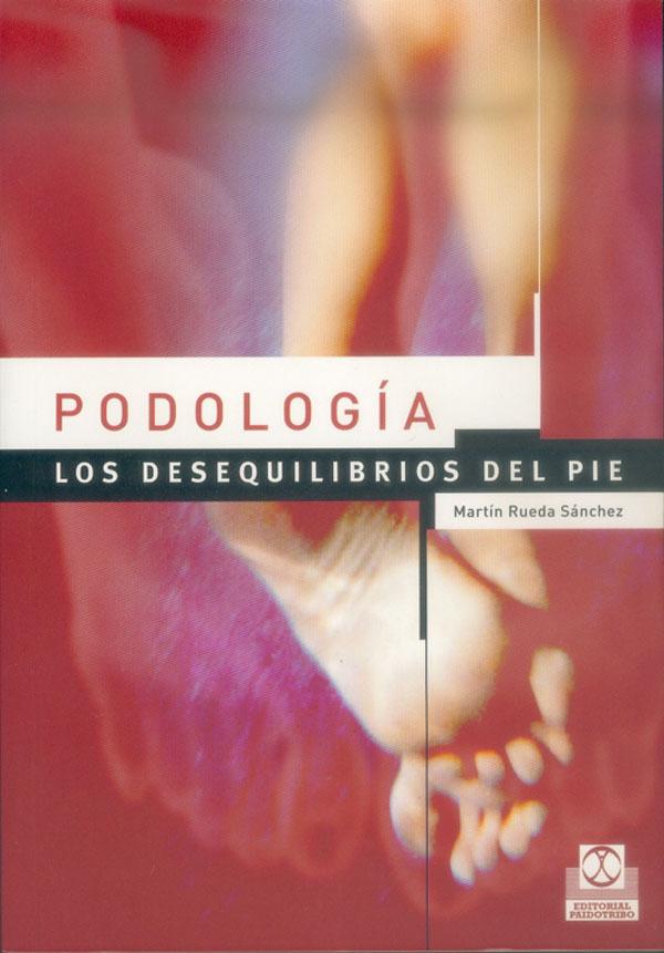 PODOLOGÍA. LOS DESEQUILIBRIOS DEL PIE