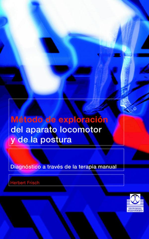 MÉTODO DE EXPLORACIÓN DEL APARATO LOCOMOTOR Y DE LA POSTURA.